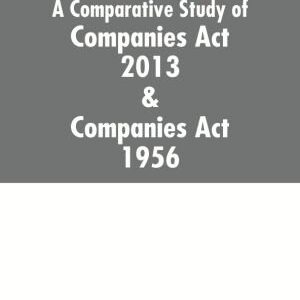 A Comparative Study of Companies Act 2013 and Companies Act 1956