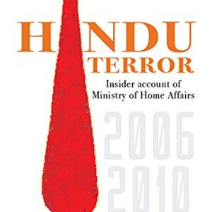 Hindu Terror-Insider account of Ministry of Home Affairs 2006-2010
