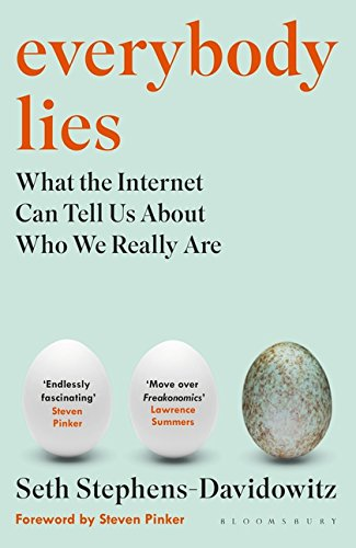 Everybody Lies: What the Internet Can Tell Us About Who We Really are