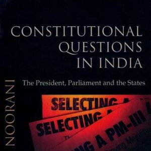 Constitutional Questions in India: The President, Parliament and the States