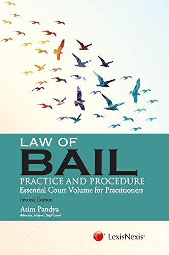 Law Of Bail (Practice And Procedure)-Essential Court Volume For Practitioners