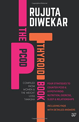 The PCOD - Thyroid Book - Compiled From Women and the Weight Loss Tamasha
