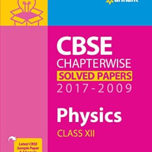 CBSE Physics Chapterwise Solved Papers Class 12th 2017-2009