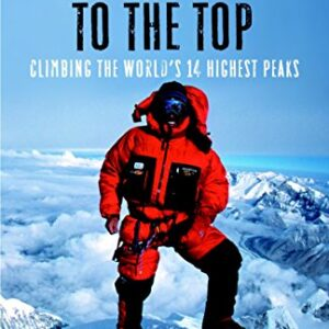 No Shortcuts to the Top: Climbing the Worlds 14 Highest Peaks