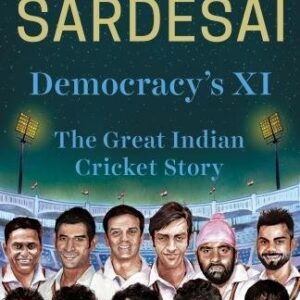 Democracys XI: The Great Indian Cricket Story