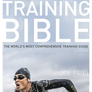 The Triathletes Training Bible: The Worlds Most Comprehensive Training Guide