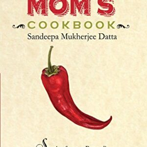 Bong Moms Cookbook : Stories From A Bengali Mothers Kitchen