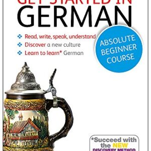 Get Started in German Absolute Beginner Course: Book and audio support - The essential introduction to reading, writing, speaking and understanding a new language (Teach Yourself)