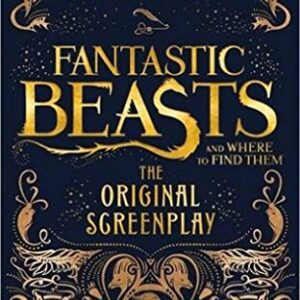 Fantastic Beasts and Where to Find Them : The Original Screenplay (Written in script format, not a novel)