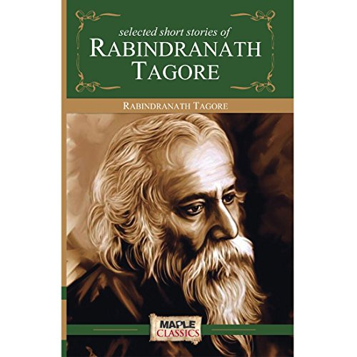 Rabindranath Tagore - Selected Short Stories (Masters Collections)