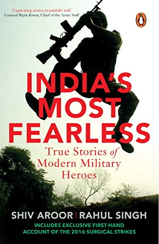 India?s Most Fearless: True Stories of Modern Military Heroes