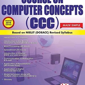 Course on Computer Concepts ( CCC) Made Simple -Updated 2016 edn
