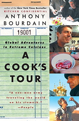 A Cooks Tour: Global Adventures in Extreme Cuisines