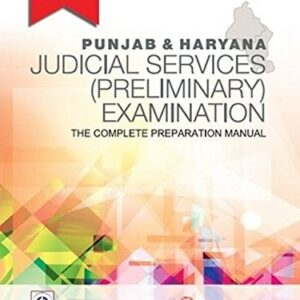 Punjab & Haryana Judicial Services (Preliminary) Examination–The Complete Preparation Manual