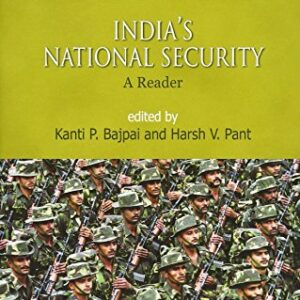 Indias National Security: A Reader (Critical Issues in Indian Politics)