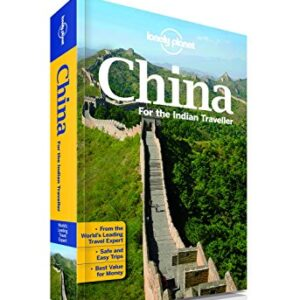 China for the Indian Traveller: An informative guide to top cities, attractions, food, hotels, nightlife, entertainment and shopping