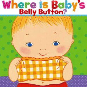 Where Is Babys Belly Button? (Karen Katz Lift-the-Flap Books)