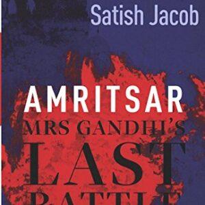 Amritsar: Mrs Gandhis Last Battle