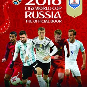 2018 FIFA World Cup Russia (TM) The Official Book (World Cup Russia 2018)