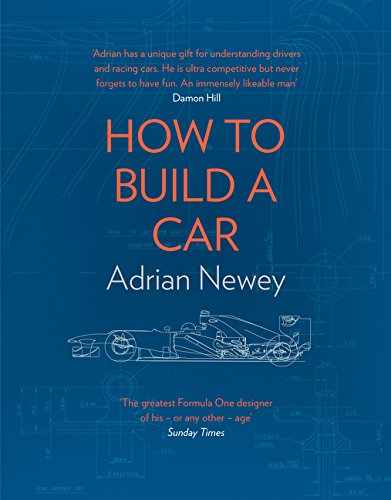 How to Build a Car: The Autobiography of the World?s Greatest Formula 1 Designer