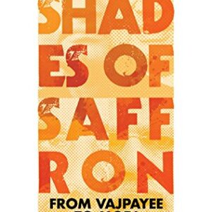 Shades of Saffron: From Vajpayee To Modi