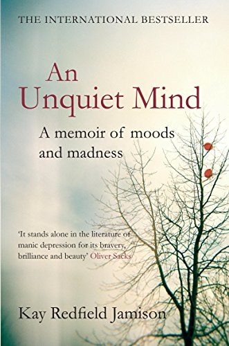 Unquiet Mind: A Memoir of Moods and Madness