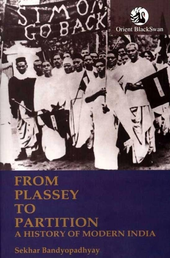 From Plassey to Partition - A History of Modern India