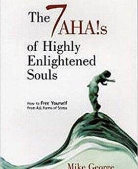 The 7 AHA!s of Highly Enlightened Souls