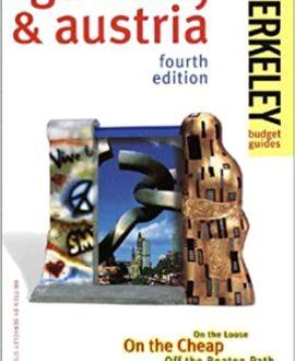 Berkeley Guides :  Germany & Austria: On the Loose, On the Cheap, Off the Beaten Path (Berkeley Guides: The Budget Traveller's Handbook)