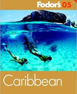 Fodor's Caribbean 2005 (Travel Guide)