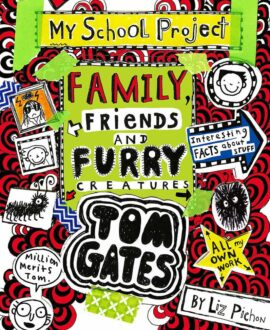 Tom Gates #12: Family Friends and Furry Creatures