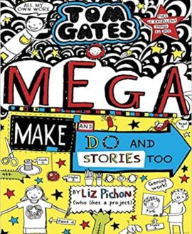 Tom Gates #16: Mega Make and Do and Stories Too!