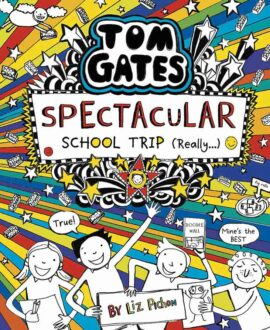 TOM GATES #17: SPECTACULAR SCHOOL TRIP